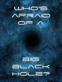 Кто боится больших черных дыр?